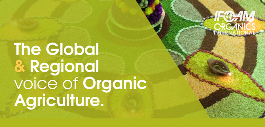 The Global & Regional voice of Organic Agriculture